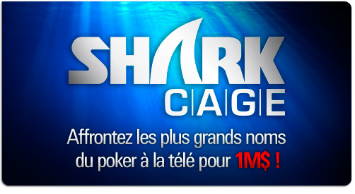 Qualifications émission télé Shark cage pokerstars