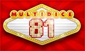 La Dice Slot MultiDice 81 du casino MagicWins.be